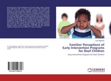 Обложка Families' Perceptions of Early Intervention Programs for Deaf Children