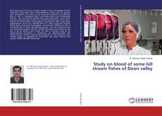 Обложка Study on blood of some hill stream fishes of Doon valley