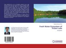 Fresh Water Ecosystem of Triveni Lake的封面