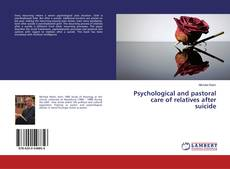 Copertina di Psychological and pastoral care of relatives after suicide