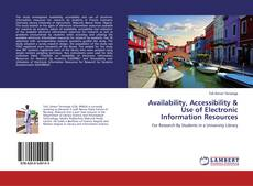 Bookcover of Availability, Accessibility & Use of Electronic Information Resources