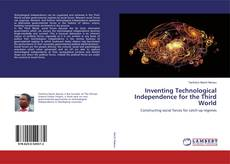 Bookcover of Inventing Technological Independence for the Third World