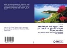 Preparation and Application of Transition Metal Carbides Nanomaterials的封面