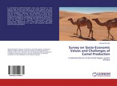 Bookcover of Survey on Socio-Economic Values and Challenges of Camel Production