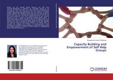 Bookcover of Capacity Building and Empowerment of Self Help Groups