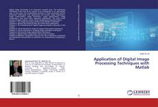 Buchcover von Application of Digital Image Processing Techniques with Matlab