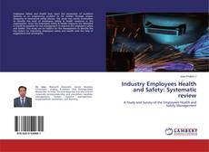 Bookcover of Industry Employees Health and Safety: Systematic review
