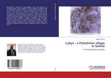 Bookcover of Lubya - a Palestinian village in Galilee