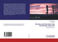 Circular and Annular ring microstrip antennas kitap kapağı