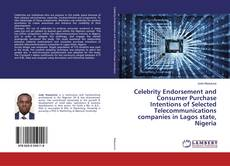 Bookcover of Celebrity Endorsement and Consumer Purchase Intentions of Selected Telecommunications companies in Lagos state, Nigeria