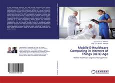 Borítókép a  Mobile E-Healthcare Computing in Internet of Things (IOTs) Age - hoz