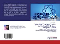 Capa do livro de Synthesis, Characterization, Antimicrobial, Cns and Analgesic Studies