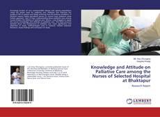 Borítókép a  Knowledge and Attitude on Palliative Care among the Nurses of Selected Hospital at Bhaktapur - hoz
