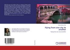 Copertina di Flying from one city to another