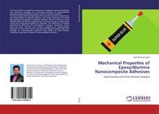 Mechanical Properties of Epoxy/Alumina Nanocomposite Adhesives的封面
