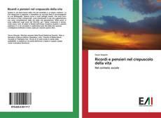 Bookcover of Ricordi e pensieri nel crepuscolo della vita