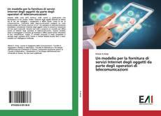 Un modello per la fornitura di servizi Internet degli oggetti da parte degli operatori di telecomunicazioni的封面
