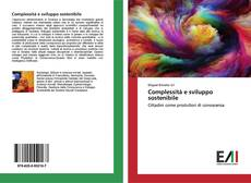 Bookcover of Complessità e sviluppo sostenibile