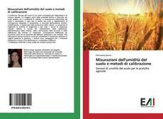 Bookcover of Misurazioni dell'umidità del suolo e metodi di calibrazione