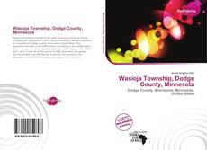 Capa do livro de Wasioja Township, Dodge County, Minnesota