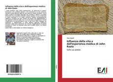 Bookcover of Influenza della vita e dell'esperienza medica di John Keats