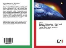 Обложка Sistemi fotovoltaici - Dalle basi all'integrazione nella rete