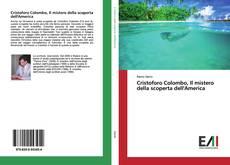 Bookcover of Cristoforo Colombo, Il mistero della scoperta dell'America