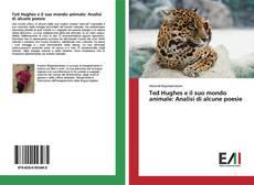 Capa do livro de Ted Hughes e il suo mondo animale: Analisi di alcune poesie