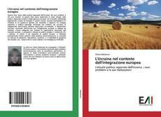 Bookcover of L'Ucraina nel contesto dell'integrazione europea