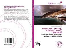 Bookcover of White Oak Township, Hubbard County, Minnesota