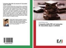 Copertina di L'impatto della RSI sul consumo di cioccolato equo e solidale