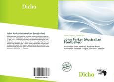 Bookcover of John Parker (Australian Footballer)