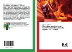 Buchcover von Identità e resistenza nel Camerun meridionale della Nigeria, 1922-1961