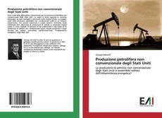 Copertina di Produzione petrolifera non convenzionale degli Stati Uniti