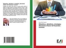 Copertina di Obiettivo, obiettivo, strategia, decisione chiave nel business sconosc