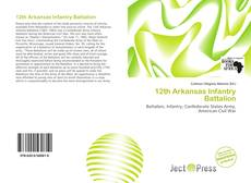Bookcover of 12th Arkansas Infantry Battalion