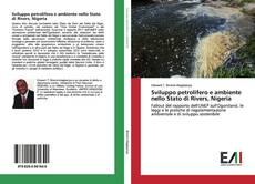 Bookcover of Sviluppo petrolifero e ambiente nello Stato di Rivers, Nigeria
