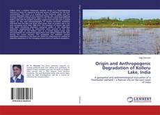 Bookcover of Origin and Anthropogenic Degradation of Kolleru Lake, India