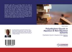 Borítókép a  Polyethylene Glycols in Aqueous & Non-Aqueous Solvents - hoz