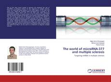 Bookcover of The world of microRNA-377 and multiple sclerosis