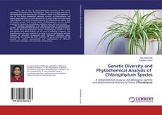 Bookcover of Genetic Diversity and Phytochemical Analysis of Chlorophytum Species