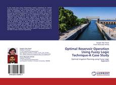Buchcover von Optimal Reservoir Operation Using Fuzzy Logic Technique-A Case Study