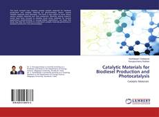 Bookcover of Catalytic Materials for Biodiesel Production and Photocatalysis