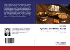 Ayurveda and female health的封面