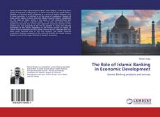 Bookcover of The Role of Islamic Banking in Economic Development