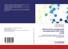 Обложка Heterocyclic compounds incorporated with fatty acids