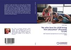 "Capa do livro de ""He who love his child bring him education"" (Proverbs 13:24)"