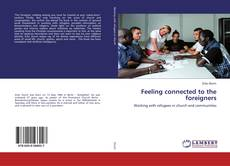 Bookcover of Feeling connected to the foreigners