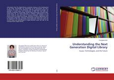 Bookcover of Understanding the Next Generation Digital Library