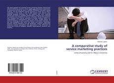 Bookcover of A comparative study of service marketing practices